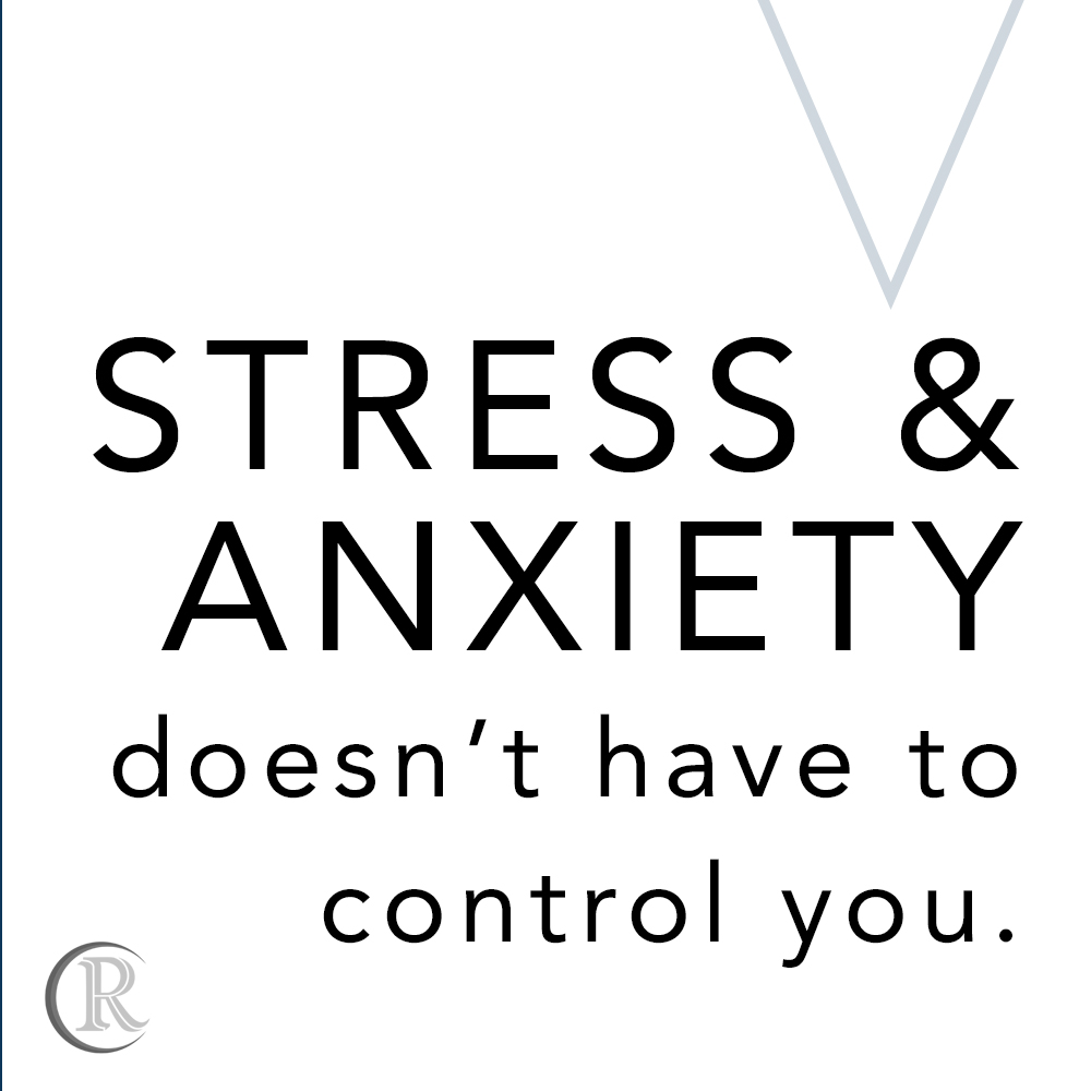 stress and anxiety don't have to control you
