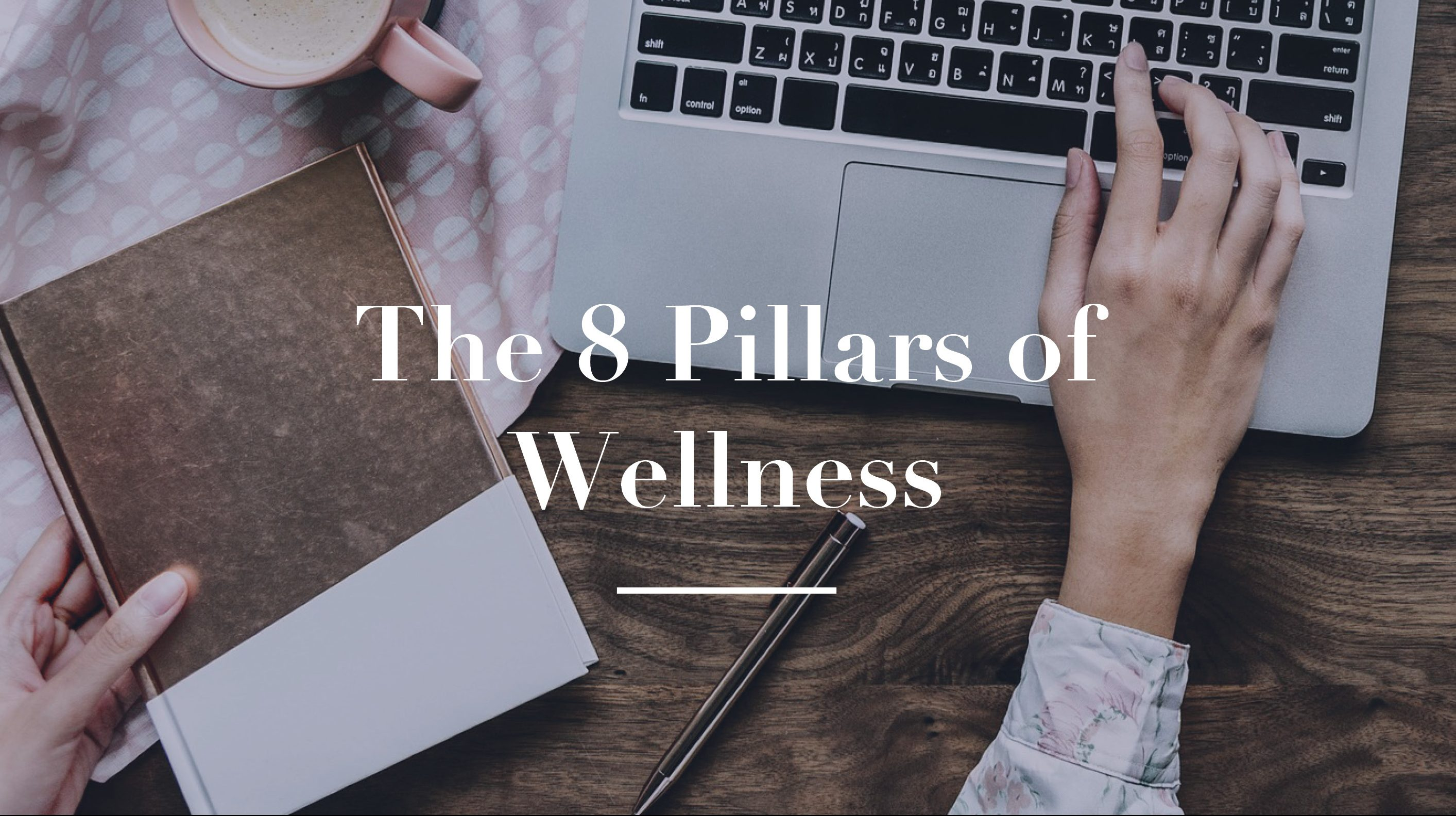 The 8 Pillars of Wellness