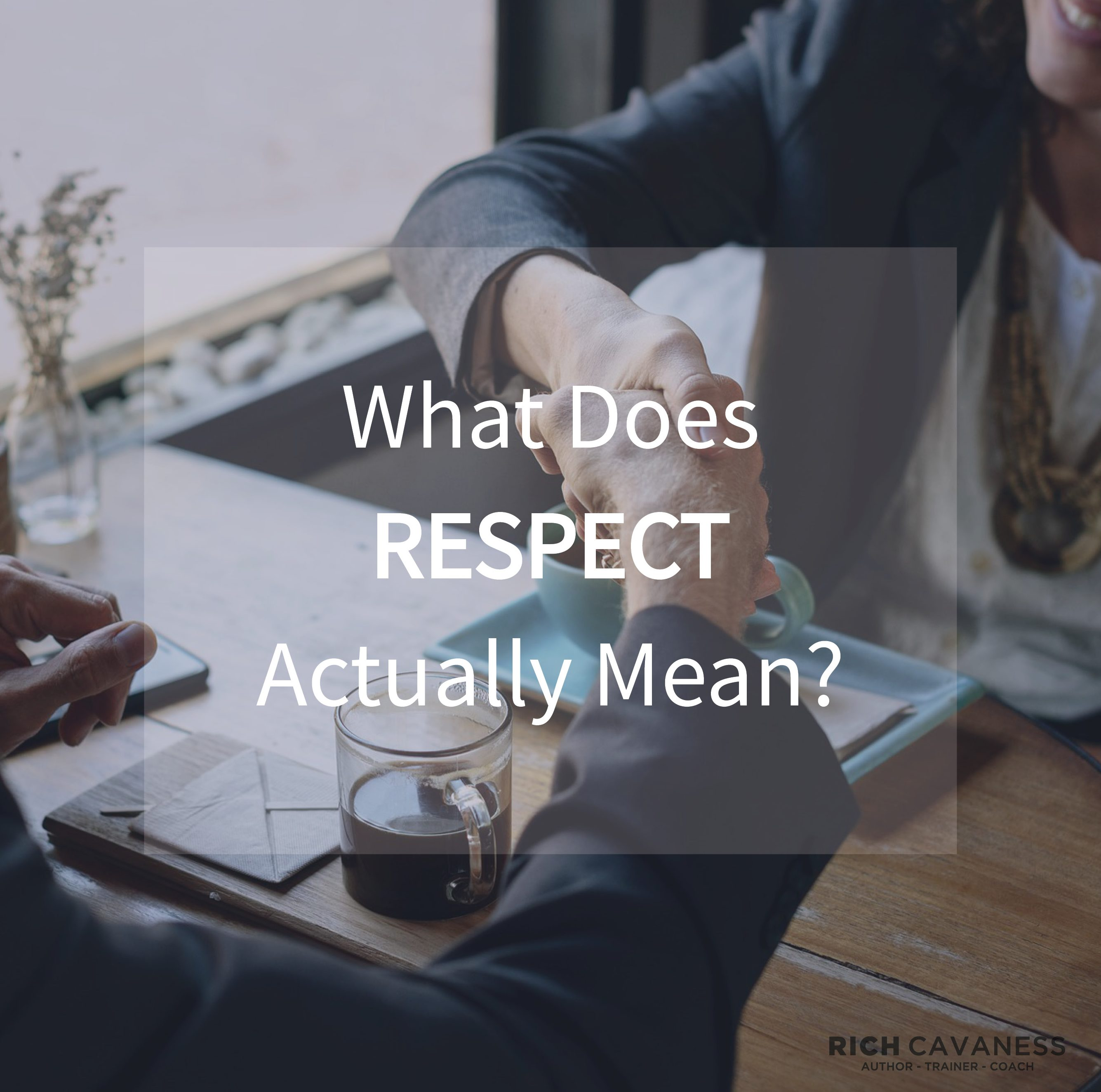What Does R.E.S.P.E.C.T. Actually Mean?