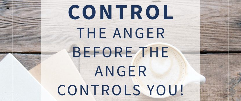 Control the Anger Before the Anger Controls You